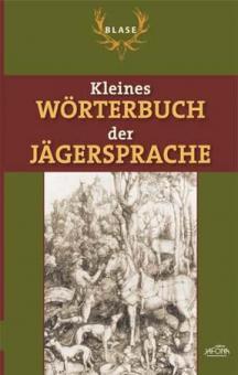 Kleines Handbuch der Jägersprache
